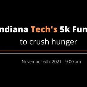 Indiana Tech 5k Fun Run to Crush Hunger