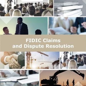 FIDIC CONTRACTS & ARBITRATION FOR CONSTRUCTION & INFRASTRUCTURE PROJECTS