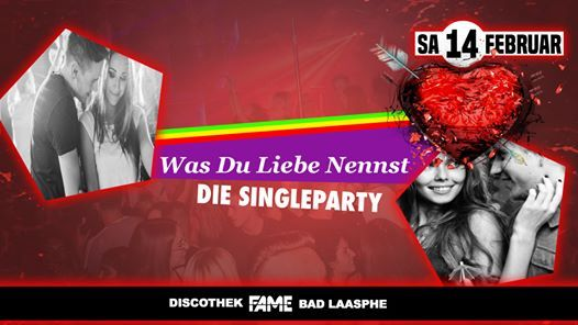 Was Du Liebe Nennst Die Single Party At Discothek Fame Bad