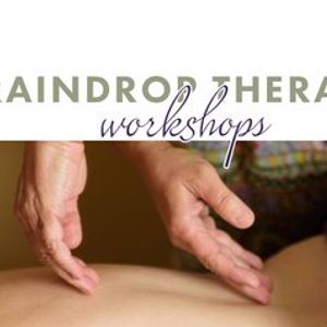 Raindrop Therapy Workshop