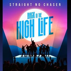 Straight No Chaser The Back In The High Life Tour