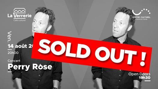 SOLD OUT  - Perry Rose en concert  la Verrerie