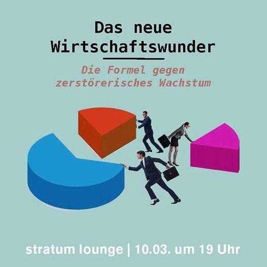 Das neue Wirtschaftswunder – Die Formel gegen zerstörerisches Wachstum, 10 March   Event in Kleinmachnow
