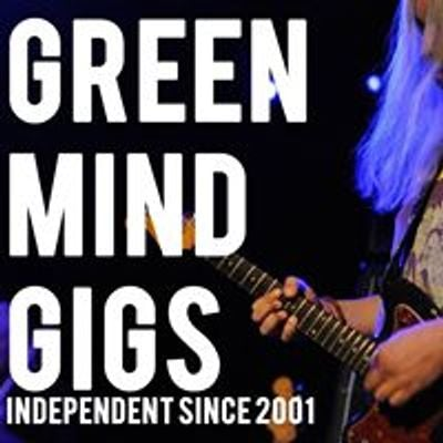 Green Mind Gigs