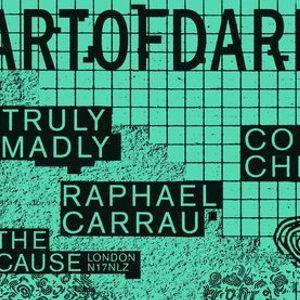 Art Of Dark w Truly Madly Raphael Carrau & Colin Chiddle.