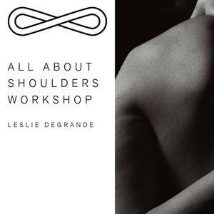 All about Shoulders  Yoga Workshop with Leslie DeGrande