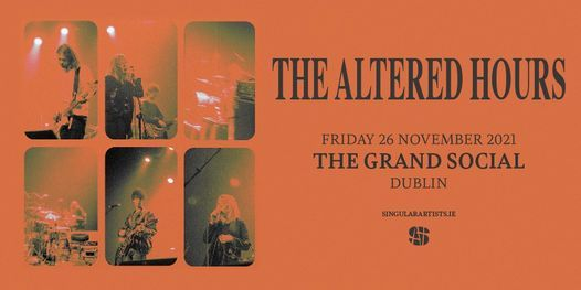 The Altered Hours/ The Grand Social, 26 November   Event in Dublin   AllEvents.in