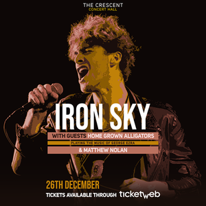 Iron Sky with special guests Homegrown Alligators & Matthew Nolan