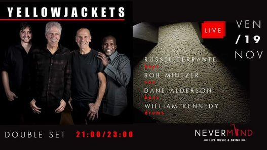 YELLOWJACKETS@NEVERMIND, 19 November | Event in Naples | AllEvents.in