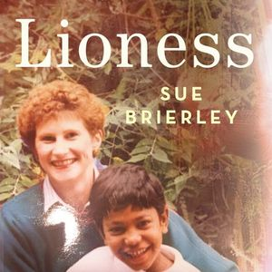 Sue Brierley & Saroo - Lioness