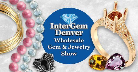 2021 InterGem Denver Wholesale Gem & Jewelry Show | Event in Aurora | AllEvents.in