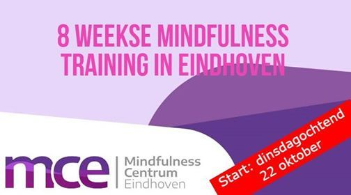 8 weekse mindfulness training (MBSR) in Eindhoven.