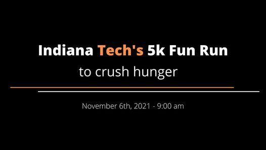 Indiana Tech 5k Fun Run to Crush Hunger, 6 November   Event in Fort Wayne   AllEvents.in