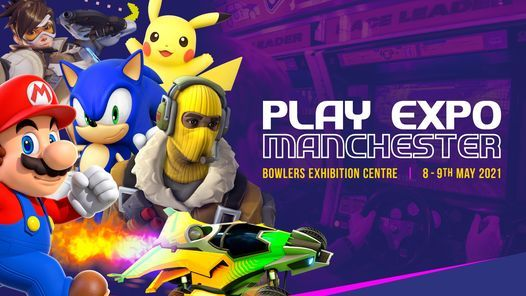 PLAY Expo Manchester 2021 Official, 8 May | Event in Manchester | AllEvents.in