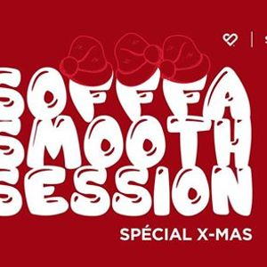 Sofffa Smooth Session spciale Xmas