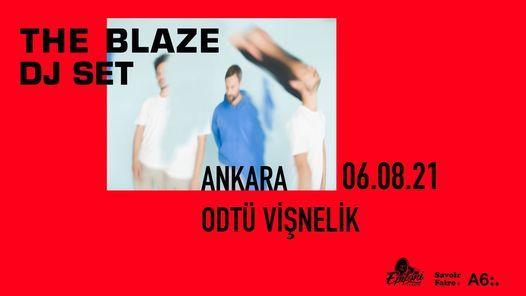 The Blaze Dj Set // Ankara, 6 August | Event in Ankara | AllEvents.in