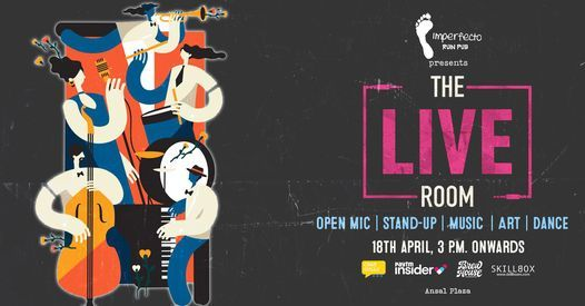 The Live Room By Imperfecto - Open Mic | Stand Up | Music | Art | Dance, 18 April | Event in New Delhi | AllEvents.in