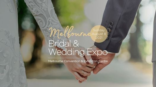 The Melbourne Bridal & Wedding Expo | 8th August 2021, 8 August | Event in South Wharf | AllEvents.in