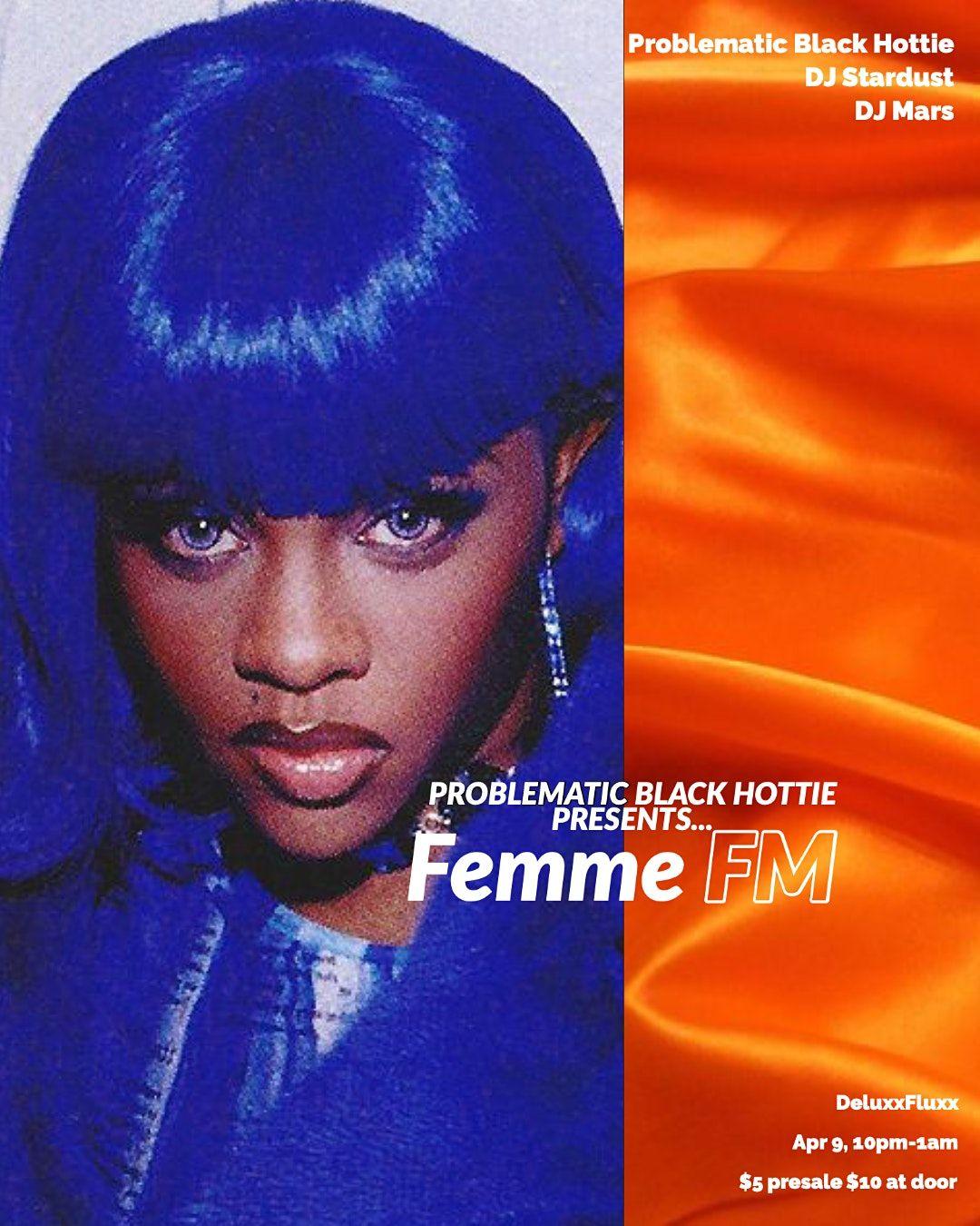 Problematic Black Hottie Presents...Femme FM