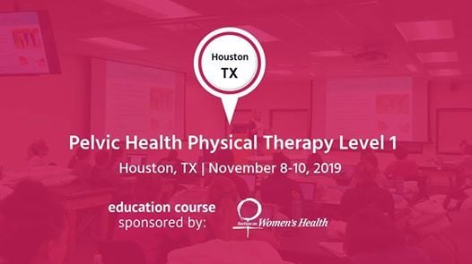 Pelvic Health Physical Therapy Level 1 - Houston TX
