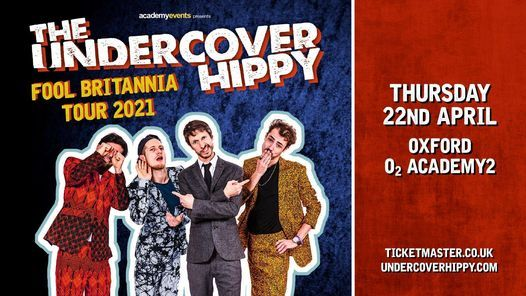 The Undercover Hippy - O2 Academy Oxford, 22 April | Event in Enfield | AllEvents.in