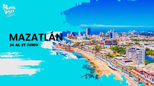 MAZATLÁN - TOUR VERANO, 24 June | Event in Naucalpan | AllEvents.in