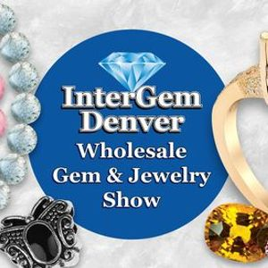 2021 InterGem Denver Wholesale Gem & Jewelry Show