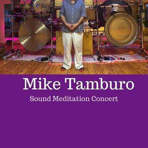 Mike Tamburo Sound Meditation Concert