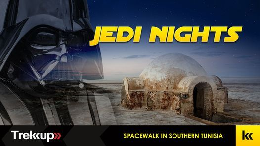 Jedi Nights   Journey Across Tunisia feat. Star Wars locations, 8 October   Event in Dubai   AllEvents.in