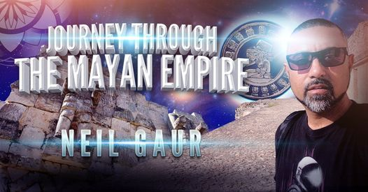 Neil Gaur: Journey Through the Mayan Empire, 16 January   Event in Los Angeles   AllEvents.in