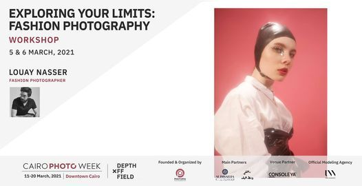 Exploring your Limits | Fashion Photography workshop by Louay Nasser, 5 March | Event in Cairo | AllEvents.in