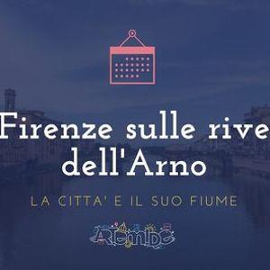 Firenze sulle rive dellArno la citt e il suo fiume - Novit