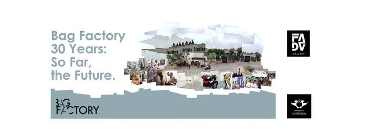 Bag Factory 30 Years: So Far, The Future, presented in partnership with FADA Gallery - Walkabout 4, 19 June