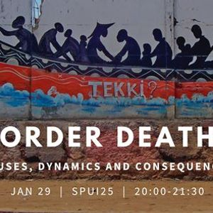 Border Deaths Causes Dynamics and Consequences