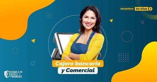 CURSO VIRTUAL  CAJERO BANCARIO Y COMERCIAL, 21 August   Online Event   AllEvents.in