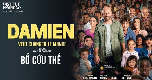 Điện ảnh: Bố cứu thế - Damien veut changer le monde, 19 January | Event in Hanoi | AllEvents.in