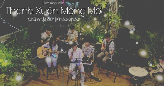 Live Acoustic 18.04: Thanh Xuân Mộng Mơ | Event in Ho Chi Minh City | AllEvents.in