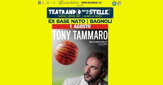 Tony Tammaro at Exbase Nato - Napoli   Event in Mugnano Di Napoli   AllEvents.in