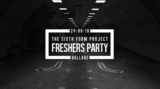 The Sixth Form Project Freshers Party w Secret Special Guests