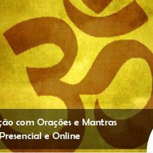 Meditao com Oraes e Mantras  Presencial e Online