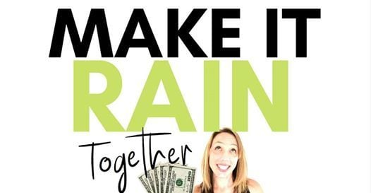 Make it Rain Together