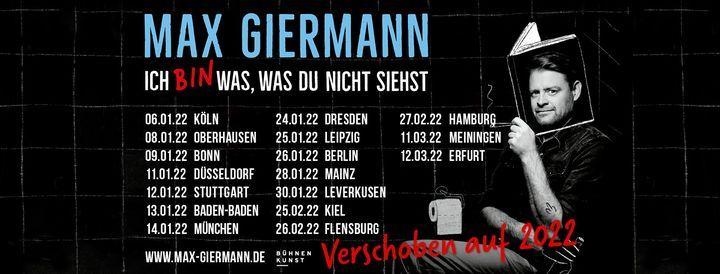 Max Giermann - Ich bin was, was Du nicht siehst   Köln I Verlegt vom 25.02.2021, 6 January   Event in Cologne