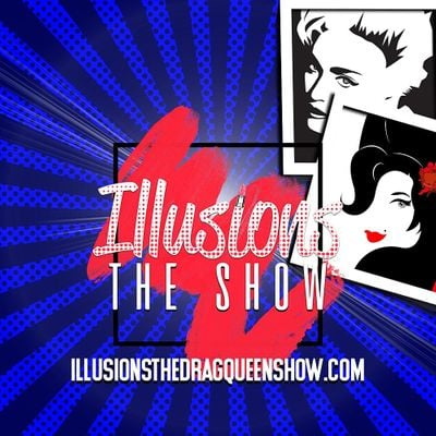 Illusions The Drag Queen Show. Brunch & Dinner Shows