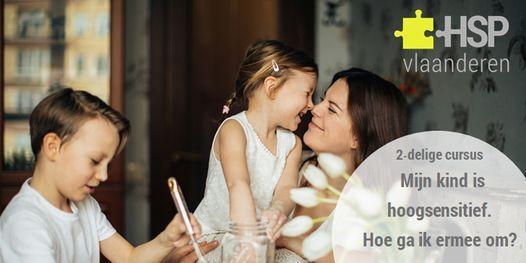 Mijn kind is hoogsensitief. Hoe ga ik ermee om?, 7 September   Event in Gent   AllEvents.in
