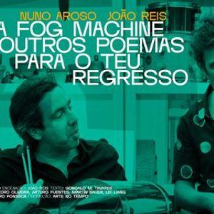 A Fog Machine e outros poemas para o teu regresso
