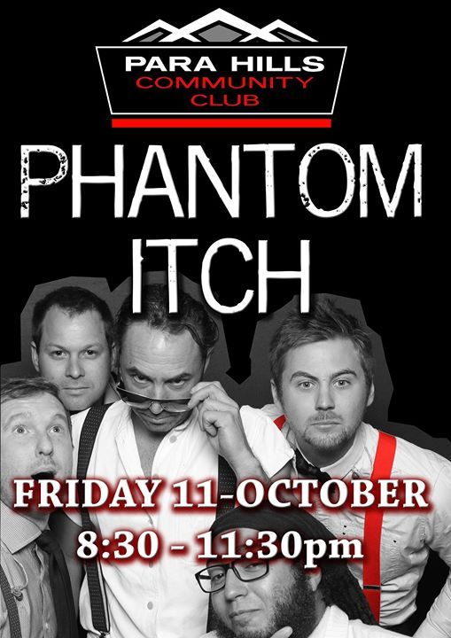 Phantom Itch At The PHCC at Para Hills Community Club Inc
