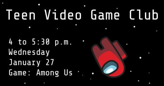 Teen Video Game Club - Among Us, 27 January   Online Event   AllEvents.in