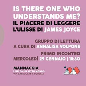 Is there one who understands me Leggere lUlisse di Joyce