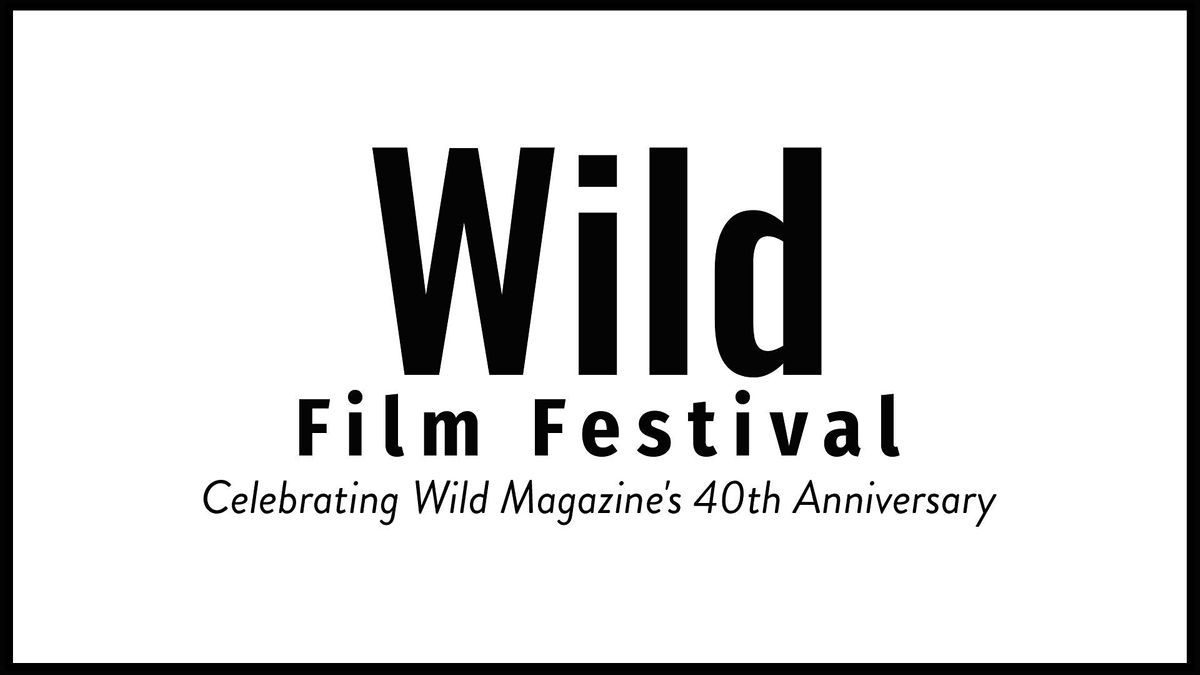 Wild 40th Anniversary Film Festival - Sydney East, 25 November | Event in Randwick | AllEvents.in