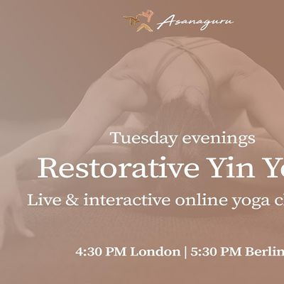 Restorative Yin Yoga   Group Classes by Asanaguru  Tuesdays evening (EU)